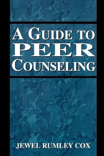 A Guide to Peer Counseling (Paperback)