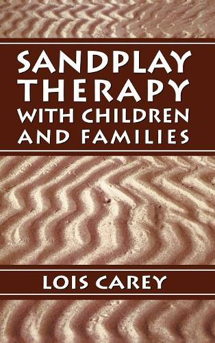 Sandplay: Therapy with Children and Families (Hardback)