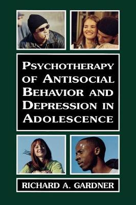 Psychotherapy of Antisocial Behavior and Depressionin Adolescence: Psychotherapy with Adolescents (Paperback)