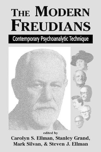 The Modern Freudians: Contempory Psychoanalytic Technique (Paperback)