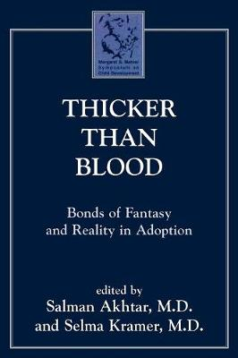 Thicker Than Blood: Bonds of Fantasy and Reality in Adoption - Margaret S. Mahler (Paperback)