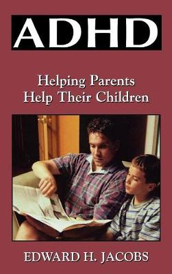 ADHD: Helping Parents Help Their Children (Hardback)