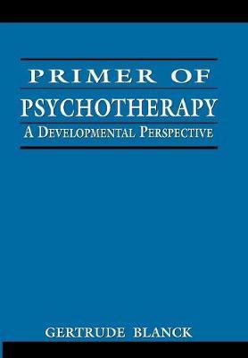 Primer of Psychotherapy (Hardback)