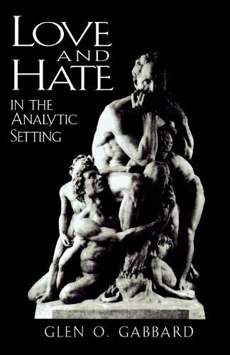 Love and Hate in the Analytic Setting - The Library of Object Relations (Paperback)