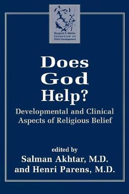 Does God Help?: Developmental and Clinical Aspects of Religious Belief - Margaret S. Mahler (Hardback)
