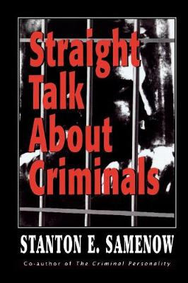 Straight Talk about Criminals: Understanding and Treating Antisocial Individuals (Paperback)