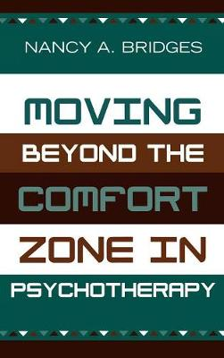 Moving Beyond the Comfort Zone in Psychotherapy (Hardback)