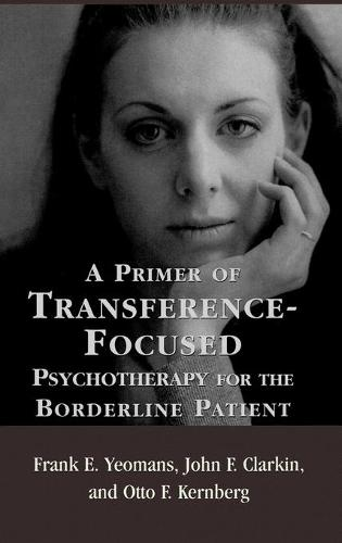 A Primer of Transference-Focused Psychotherapy for the Borderline Patient (Hardback)