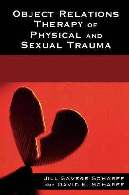 Object Relations Therapy of Physical and Sexual Trauma - The Library of Object Relations (Paperback)