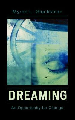 Dreaming: An Opportunity for Change (Hardback)