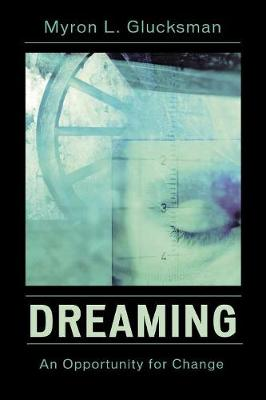 Dreaming: An Opportunity for Change (Paperback)