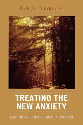Treating the New Anxiety: A Cognitive-Theological Approach (Paperback)