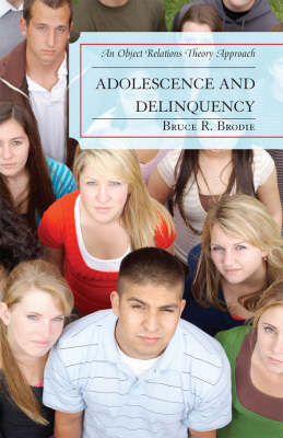 Adolescence and Delinquency: An Object-Relations Theory Approach (Paperback)