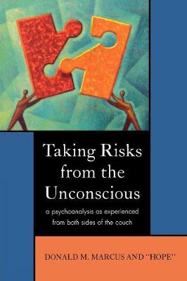 Taking Risks from the Unconscious: A Psychoanalysis from Both Sides of the Couch (Paperback)