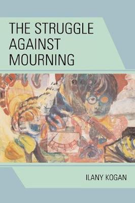 The Struggle Against Mourning (Paperback)