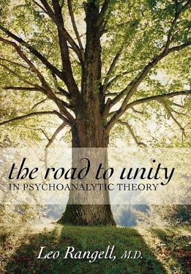 The Road to Unity in Psychoanalytic Theory (Hardback)
