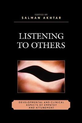 Listening to Others: Developmental and Clinical Aspects of Empathy and Attunement - Margaret S. Mahler (Paperback)