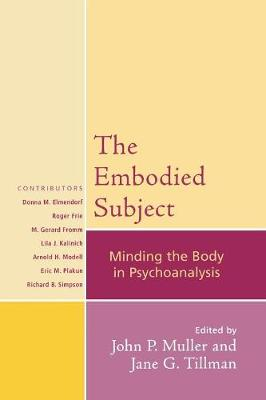 The Embodied Subject: Minding the Body in Psychoanalysis - Psychological Issues 68 (Paperback)