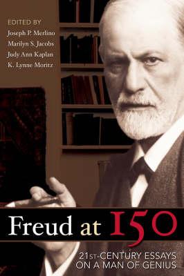Freud at 150: Twenty First Century Essays on a Man of Genius (Paperback)
