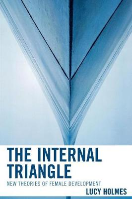 The Internal Triangle: New Theories of Female Development (Paperback)