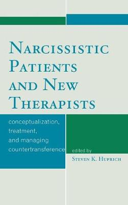 Narcissistic Patients and New Therapists: Conceptualization, Treatment, and Managing Countertransference (Hardback)