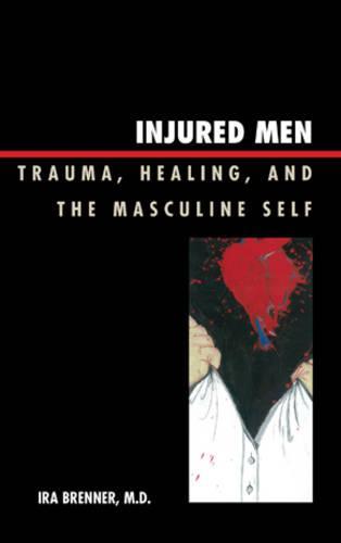 Injured Men: Trauma, Healing, and the Masculine Self (Paperback)