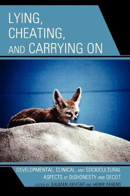 Lying, Cheating, and Carrying On: Developmental, Clinical, and Sociocultural Aspects of Dishonesty and Deceit - Margaret S. Mahler (Paperback)
