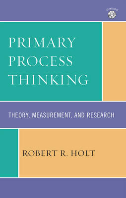 Primary Process Thinking: Theory, Measurement, and Research - Psychological Issues
