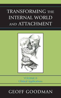 Transforming the Internal World and Attachment: Clinical Applications - Transforming the Internal World and Attachment (Hardback)