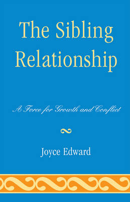 The Sibling Relationship: A Force for Growth and Conflict (Paperback)