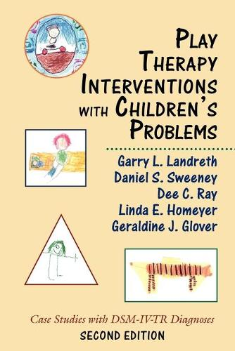 Play Therapy Interventions with Children's Problems: Case Studies with DSM-IV-TR Diagnoses (Paperback)