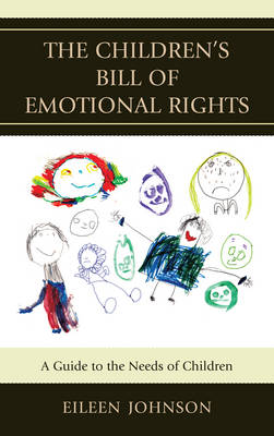 The Children's Bill of Emotional Rights: A Guide to the Needs of Children (Hardback)