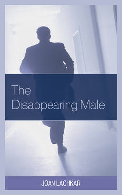 The Disappearing Male (Hardback)