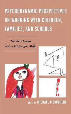 Psychodynamic Perspectives on Working with Children, Families, and Schools - New Imago (Hardback)