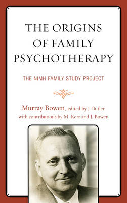 The Origins of Family Psychotherapy: The NIMH Family Study Project (Hardback)