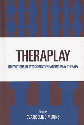 Theraplay: Innovations in Attachment-Enhancing Play Therapy (Paperback)