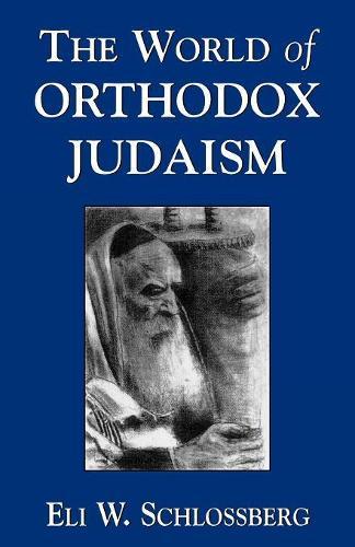 The World of Orthodox Judaism (Paperback)