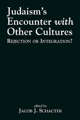 Judaism's Encounter with Other Cultures: Rejection or Integration? (Paperback)