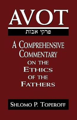 Avot: A Comprehensive Commentary on the Ethics of the Fathers (Paperback)