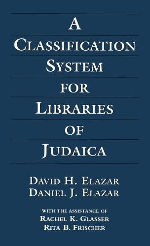A Classification System for Libraries of Judaica (Hardback)
