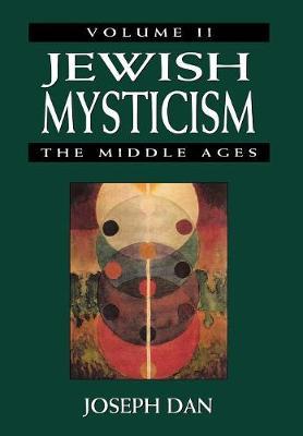 Jewish Mysticism: v. 2: The Middle Ages (Hardback)