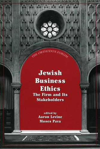Jewish Business Ethics: The Firm and Its Stakeholders - The Orthodox Forum Series (Paperback)