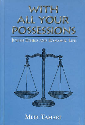 With All Your Possessions: Jewish Ethics and Economic Life (Hardback)