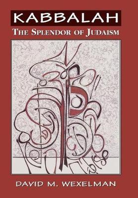 Kabbalah: The Splendor of Judaism (Hardback)