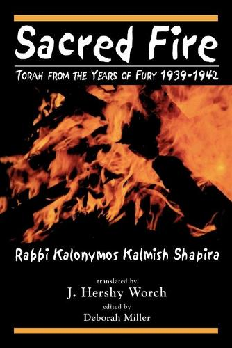 Sacred Fire: Torah from the Years of Fury 1939-1942 (Paperback)