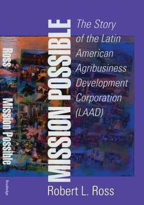 Mission Possible: The Latin American Agribusiness Development Corporation (Hardback)