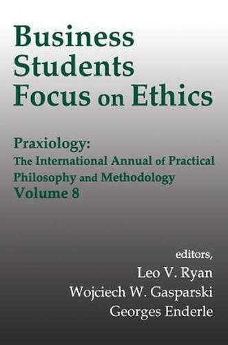 Business Students Focus on Ethics - Praxiology (Hardback)