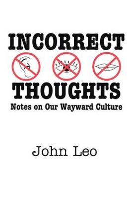 Incorrect Thoughts: Notes on Our Wayward Culture (Hardback)
