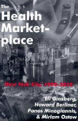 The Health Marketplace: New York City, 1990-2010 (Hardback)