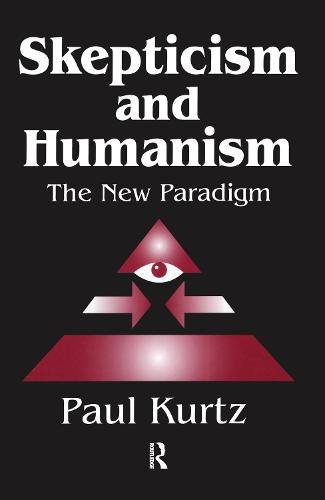 Skepticism and Humanism: The New Paradigm (Hardback)
